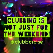 clubbercize not just for weekend